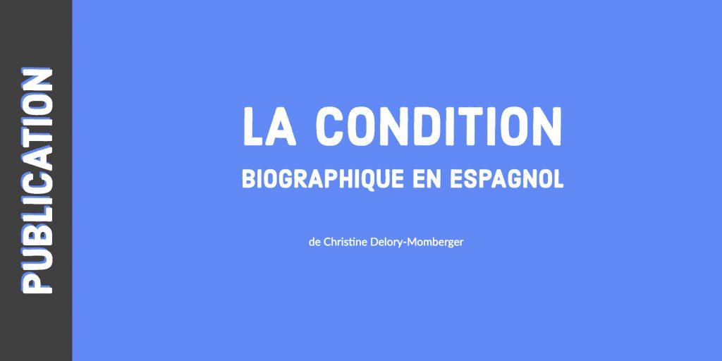 La condition biographique en espagnol